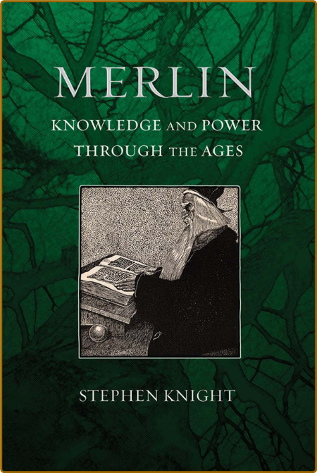 Merlin - Knowledge and Power through the Ages