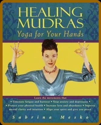 Healing Mudras - Yoga for Your Hands [ - MOBI]