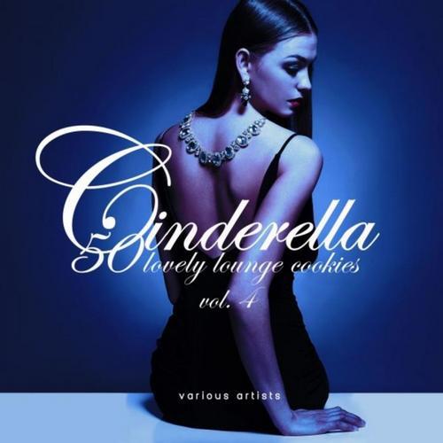 VA - Cinderella Vol. 4 (50 Lovely Lounge Cookies) (2019)