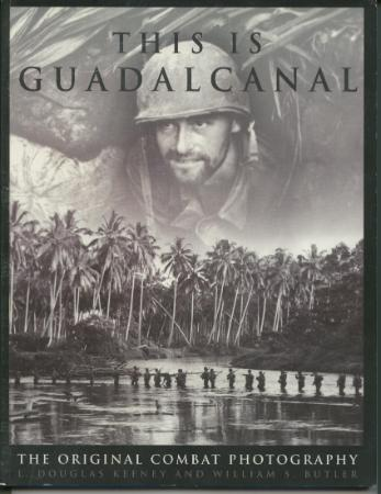 This is Guadalcanal - The Original Combat Photography