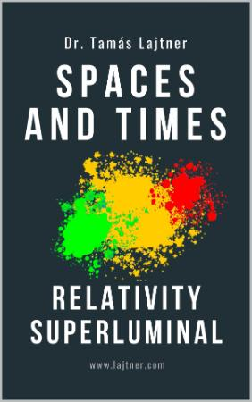 Spaces and Times Relativity Superluminal
