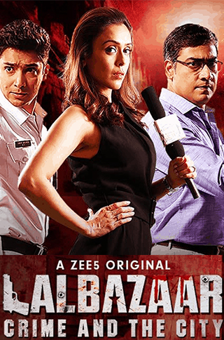 Lalbazaar (2020) Hindi S01 Complete Zee5 UNTOUCHED 720p WEB-DL