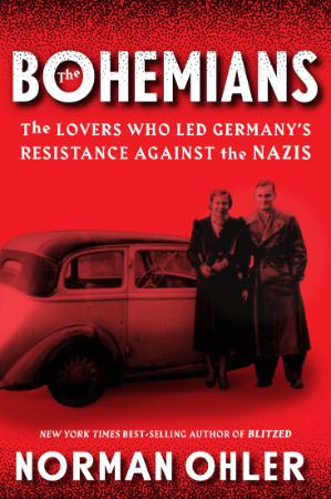 The Bohemians - The Lovers Who Led Germany's Resistance Against the Nazis