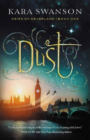 Dust (Heirs of Neverland Book 1 - Kara Swanson