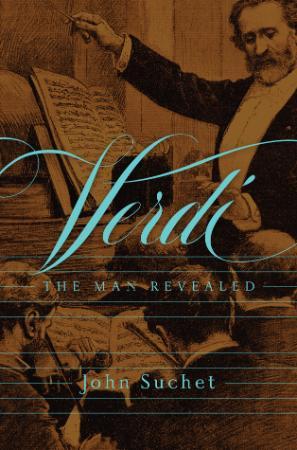 Verdi  The Man Revealed by John Suchet
