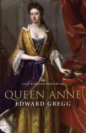 Edward Gregg - Queen Anne (The English Monarchs)