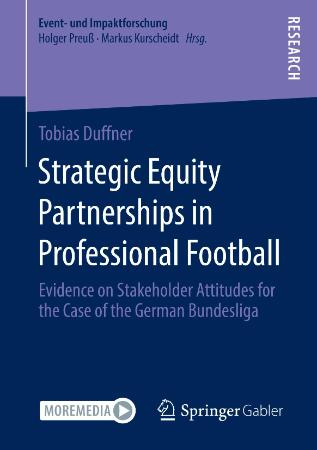 Strategic Equity Partnerships in Professional Football - Evidence on Stakeholder A...