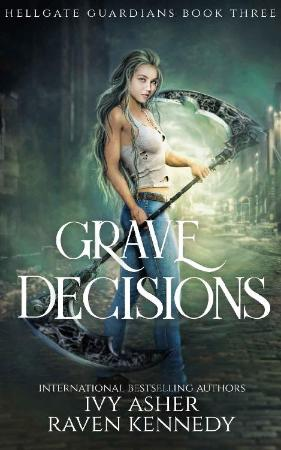Grave Decisions   Ivy Asher