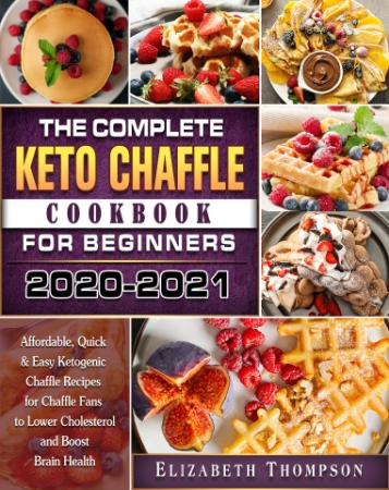 The Complete Keto Chaffle Cookbook For Beginners 2020  - Aff