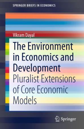 The Environment in Economics and Development Pluralist Extensions of Core Economic Models