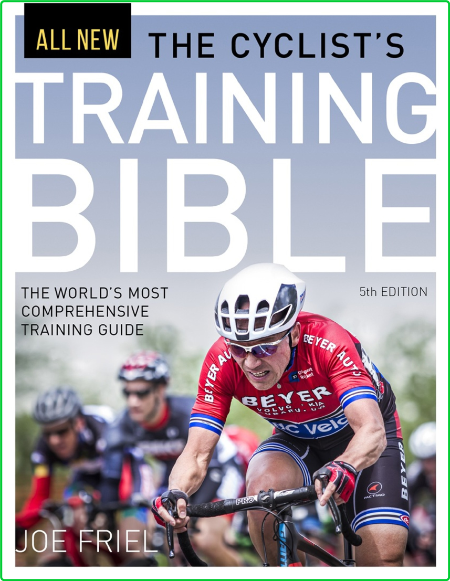 The Cyclists Training Bible The Worlds Most Comprehensive Training Guide