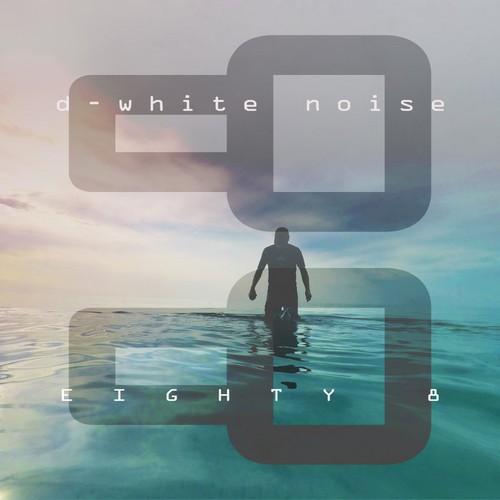 VA - D-White Noise - Eighty 8 (2019)