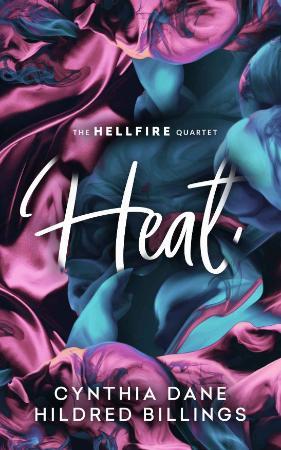 Heat (The Hellfire Quartet  2) - Dane, Cynthia