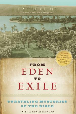 From Eden to Exile - Unraveling Mysteries of the Bible