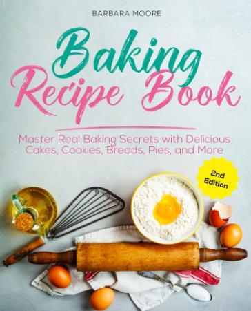 Baking Recipe Book - Master Real Baking Secrets with Delicio