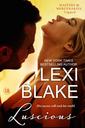 Luscious   Lexi Blake
