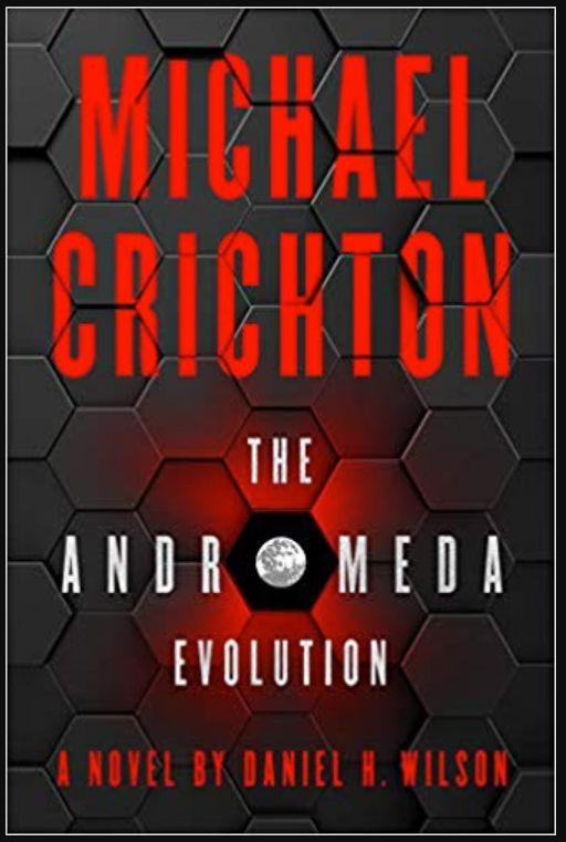 The Andromeda Evolution - Michael Crichton, Daniel H. Wilson