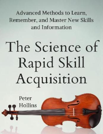 The Science of Rapid Skill Acquisition