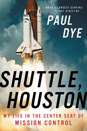 Shuttle, Houston  My Life in the Center Seat of Mission Cont