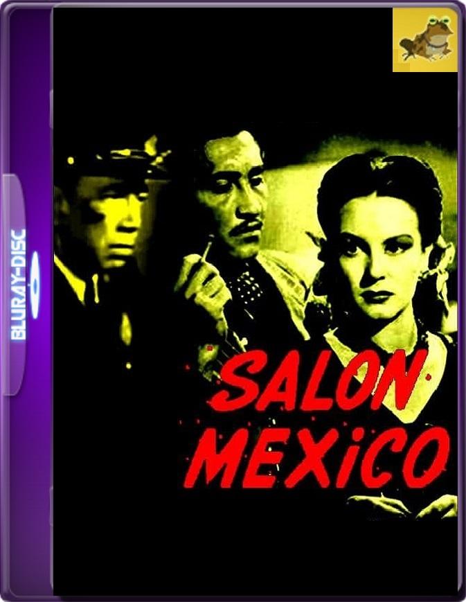 Salón México (1949) Brrip 1080p (60 FPS) Latino