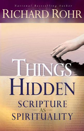 Things Hidden  Scripture as Spirituality by Richard Rohr