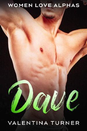 Dave  Women Love Alphas Book 4 - Valentina Turner