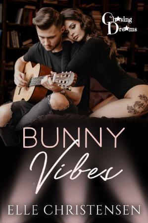 Bunny Vibes (Chasing Dreams Boo - Elle Christensen