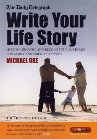 Write Your Own Story How to Organise and Record Your Memorie