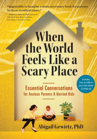 When the World Feels Like a Scary Place - Essential Conversa