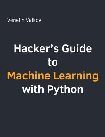 Hackers guide to machine learning with python
