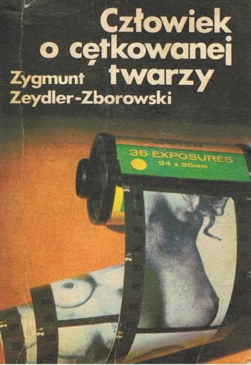 Zygmunt Zeydler-Zborowski - Człowiek o cętkowanej twarzy