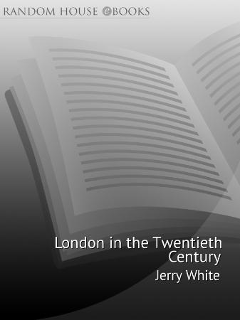 London in the Twentieth Century A City and Its People