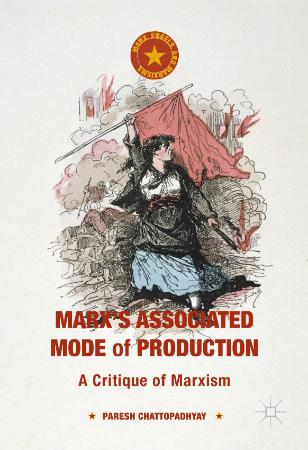 Marx's Associated Mode of Production A Critique of Marxism