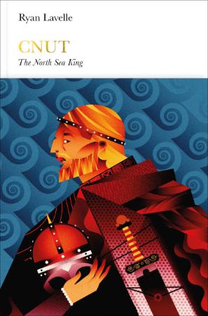 Ryan Lavelle - Cnut  The North Sea King (Penguin Monarchs)