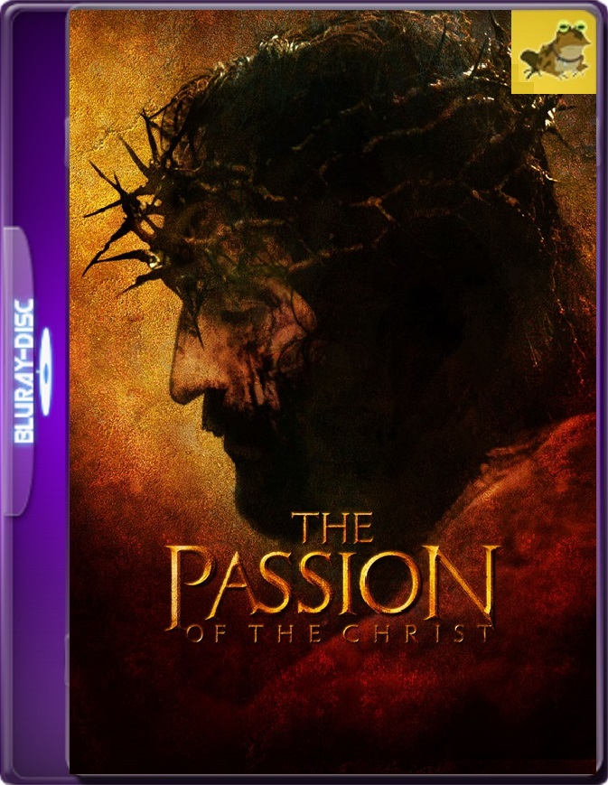 La Pasión De Cristo (2004) Brrip 1080p (60 FPS) Latino / Hebreo