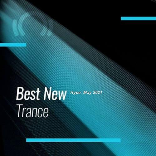VA - Beatport Best New Hype Trance: May 2021 (2021)