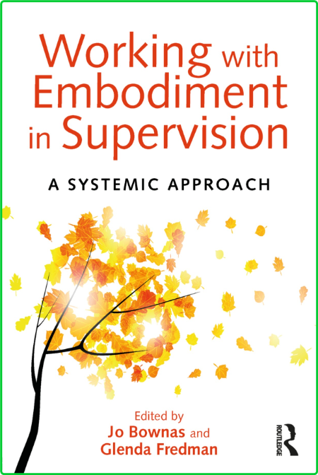 Working with Embodiment in Supervision - A systemic approach