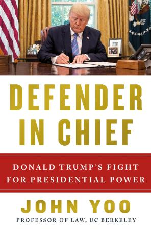 Defender in Chief  Donald Trump's Fight for Presidential Pow