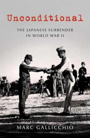 Unconditional - The Japanese Surrender in World War II