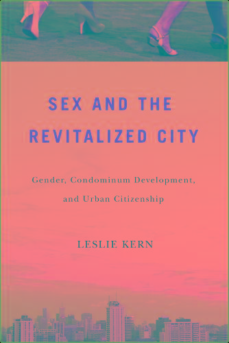 Sex and the Revitalized City - Gender, Condominium Development, and Urban Citizenship