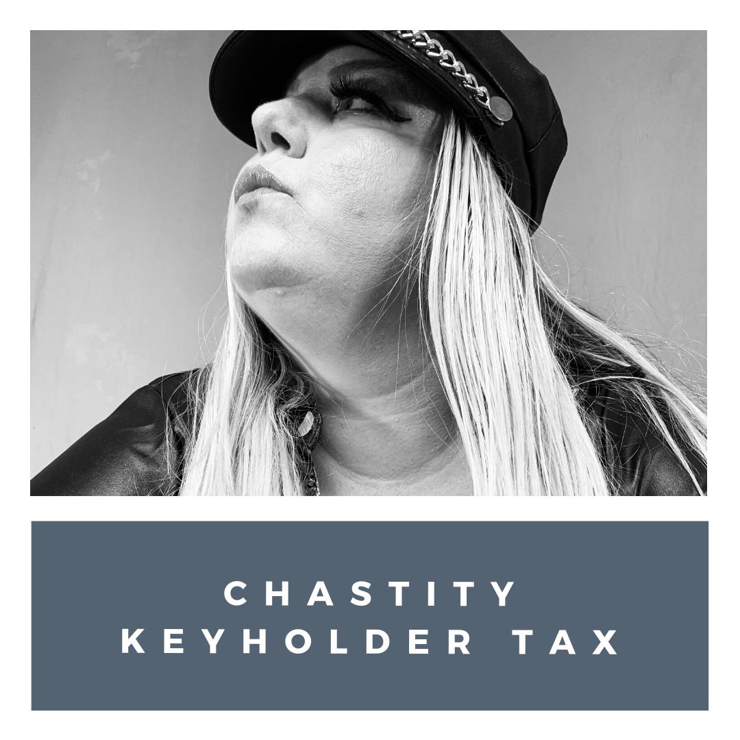 chastity keyholder tax