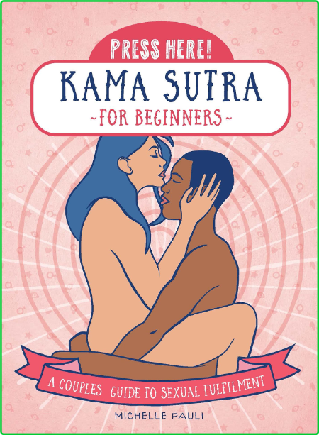 Press Here! Kama Sutra for Beginners