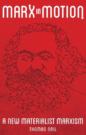 Marx in Motion - A New Materialist Marxism