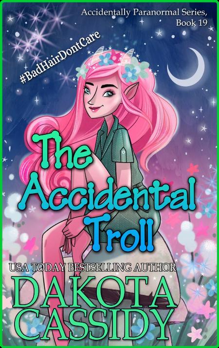 The Accidental Troll by Dakota Cassidy