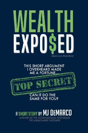 Wealth Exposed  This Short Argument I Overheard Made Me A Fortune