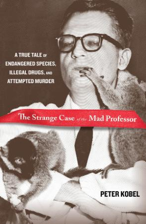 Strange Case of the Mad Professor A True Tale Of Endangered