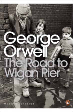 Orwell, George - Road to Wigan Pier (Penguin, 2001)