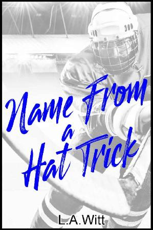 Name From a Hat Trick   L A  Witt