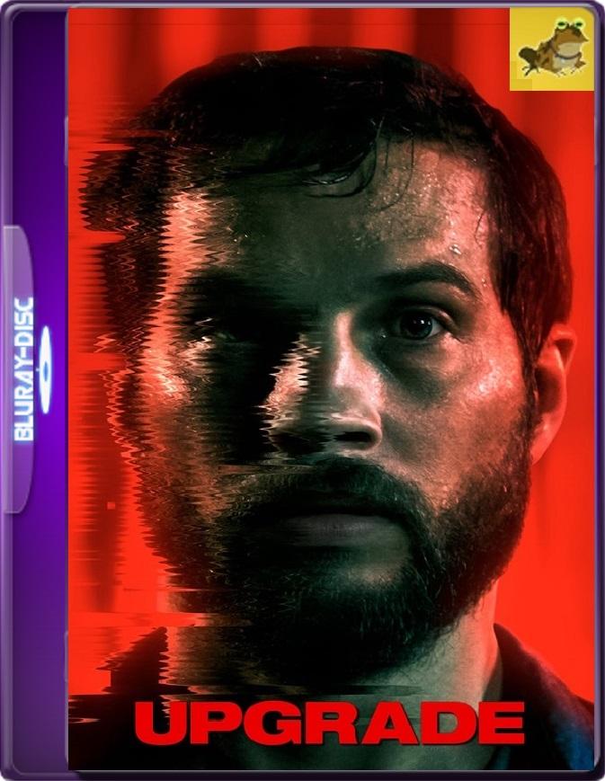 Upgrade: Máquina Asesina (2018) Brrip 1080p (60 FPS) Latino / Inglés