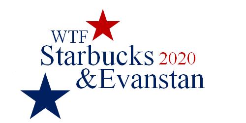 WTF Starbucks&Evanstan 2020